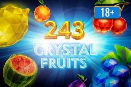 243 Crystal Fruits 18+