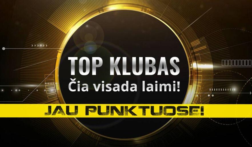 TOP KLUBAS JAU IR LAŽYBŲ PUNKTUOSE!