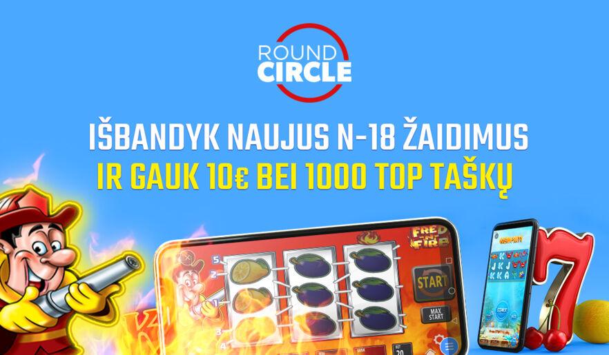 Išbandyk Round Circle N-18 kazino žaidimus ir gauk 10€ sportui